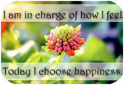 I am in charge of how I feel. Today I choose happiness.