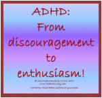 ADHD: From Discouragement to enthusiasm!